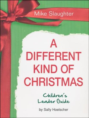 A Different Kind of Christmas, Children's Leader Guide   -     By: Mike Slaughter