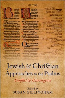 Jewish and Christian Approaches to the Psalms: Conflict and Convergence  -     By: Susan Gillingham