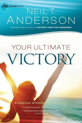 Your Ultimate Victory (Victory Series Book #8): Stand Strong in the Faith - eBook  -     By: Neil T. Anderson