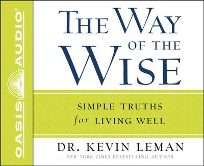 The Way of the Wise: Simple Truths for Living Well Unabridged Audiobook on CD  -     By: Dr. Kevin Leman
