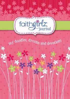 FaithGirlz Journal: My Doodles, Dreams, and Devotions   -