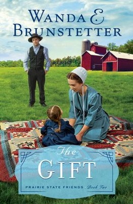 The Gift - eBook  -     By: Wanda E. Brunstetter