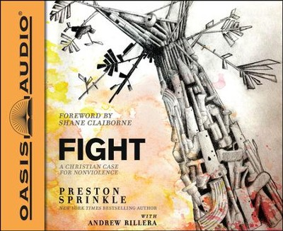 Fight: A Christian Case for Non-Violence Unabridged Audiobook on CD  -     By: Preston Sprinkle