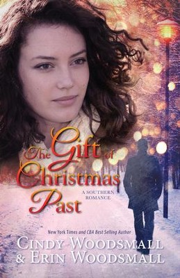 The Gift Of Christmas Past: A Southern Romance  -     By: Cindy Woodsmall, Erin Woodsmall