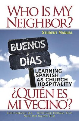 Who Is My Neighbor? Student Manual: Learning Spanish as Church Hospitality - eBook  -     By: Ruth Hoffman, Ngoc-Diep Thi Nguyen, Shelia Joyce Carrasco