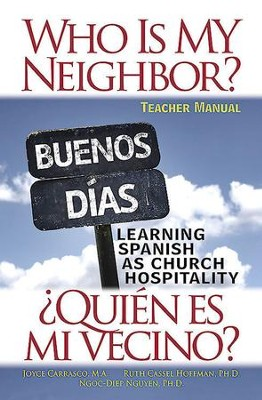 Who Is My Neighbor? Teacher Manual: Learning Spanish as Church Hospitality - eBook  -     By: Ruth Hoffman, Shelia Joyce Carrasco, Ngoc-Diep Thi Nguyen