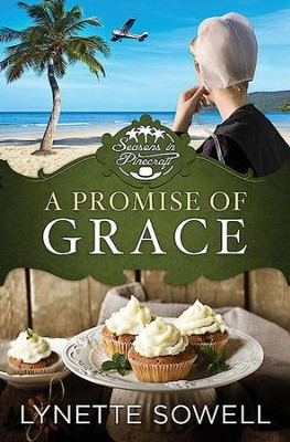 A Promise of Grace: Seasons in Pinecraft - Book 3 - eBook  -     By: Lynette Sowell