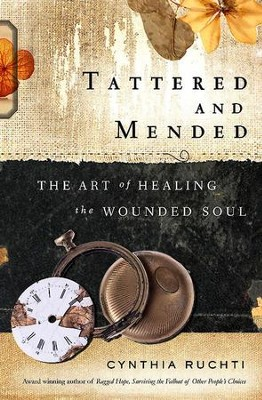 Tattered and Mended: The Art of Healing the Wounded Soul - eBook  -     By: Cynthia Ruchti