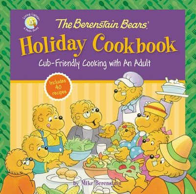 The Berenstain Bears' Holiday Cookbook   -     By: Mike Berenstain