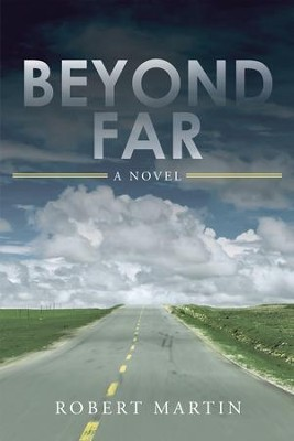 Beyond Far - eBook  -     By: Robert Martin
