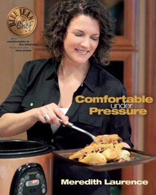Comfortable Under Pressure: Pressure Cooker Meals  -     By: Meredith Lawrence