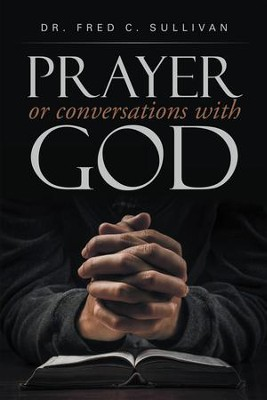 PRAYER or conversations with God - eBook  -     By: Fred Sullivan