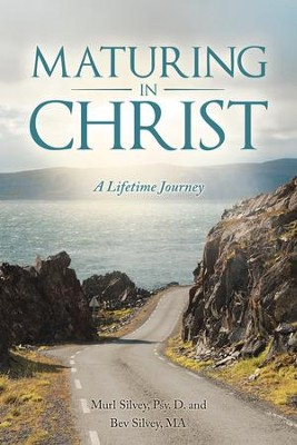 Maturing in Christ: A Lifetime Journey - eBook  -     By: Murl Silvey, Bev Silvey