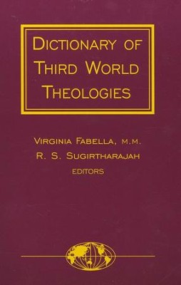 Dictionary of Third World Theologies   -     Edited By: Virginia Fabella, R.S. Sugirtharajah