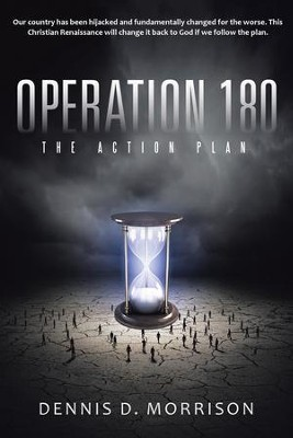 Operation 180: The Action Plan - eBook  -     By: Dennis Morrison