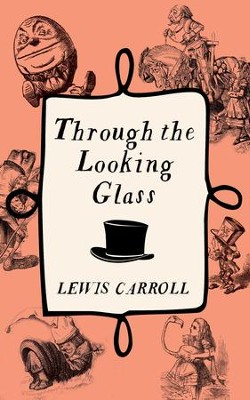 Through the Looking Glass - eBook  -     By: Lewis Carroll