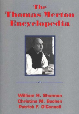 Thomas Merton Encyclopedia   -     By: William H. Shannon, Christine M. Bochen, Patrick F. O'Connell