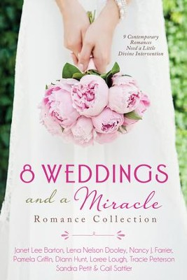8 Weddings and a Miracle Romance Collection: 9 Contemporary Romances Need a Little Divine Intervention - eBook  -     By: Janet Barton, Lena Dooley, Nancy Farrier