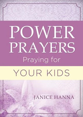Power Prayers: Praying for Your Kids - eBook  -     By: Janice Hanna