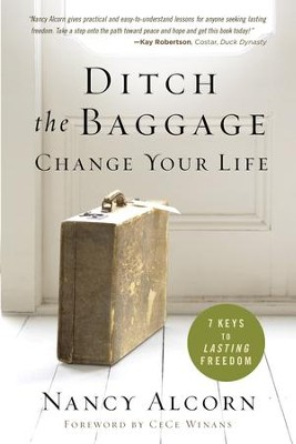 Ditch the Baggage, Change Your Life: 7 Keys to Lasting Freedom - eBook  -     By: Nancy Alcorn