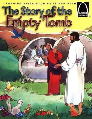 The Story of the Empty Tomb: John 20 for Children Easter Arch Books  -     By: Bryan Davis, Len Ebert