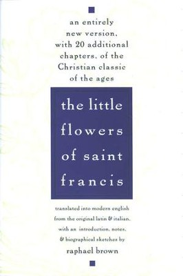 The Little Flowers of St. Francis   -     By: Raphael Brown