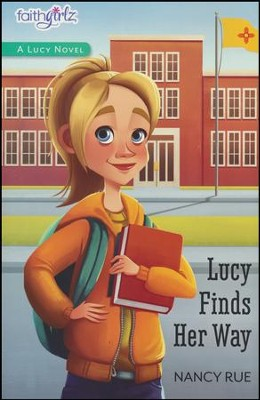 Lucy Finds Her Way  -     By: Nancy Rue