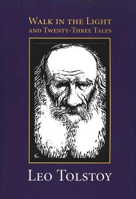 Walk in the Light and Twenty-Three Tales   -     By: Leo Tolstoy
