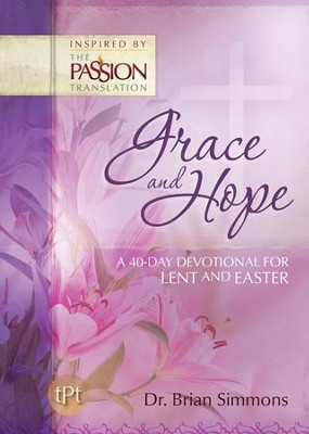 Grace and Hope: A 40-Day Devotional for Lent and Easter - eBook  -     By: Brian Simmons, Jeremy Bouma