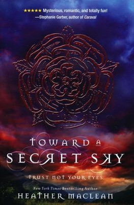 Toward a Secret Sky  -     By: Heather Maclean