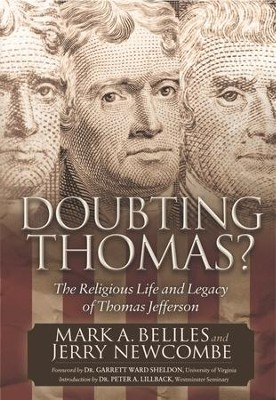 Doubting Thomas: The Religious Life and Legacy of Thomas Jefferson - eBook  -     By: Mark Beliles, Jerry Newcombe