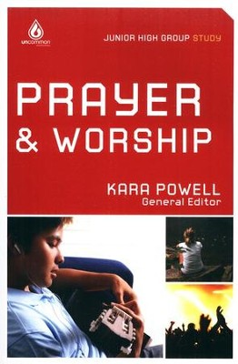 Prayer & Worship   -     Edited By: Kara Powell