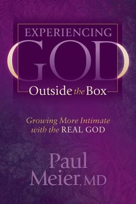 Experiencing God Outside the Box: Growing More Intimate with the REAL GOD - eBook  -     By: Paul Meier