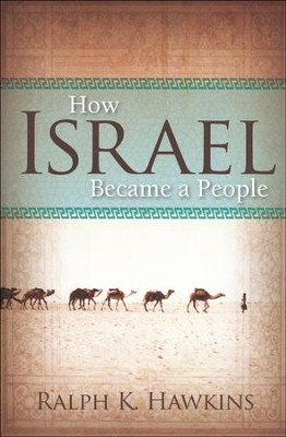 How Israel Became a People  -     By: Ralph K. Hawkins