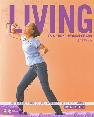 Living as a Young Woman of God: An 8-Week Curriculum for Middle School Girls  -     By: Jen Rawson
