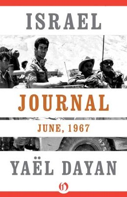 Israel Journal: June, 1967 - eBook  -     By: Yael Dayan