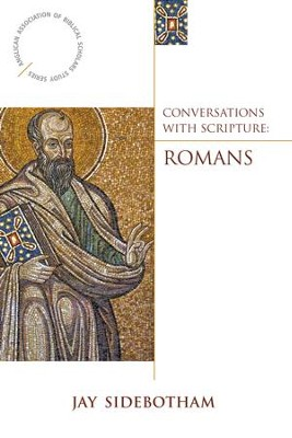 Conversations with Scripture: Romans - eBook  -     By: Jay Sidebotham