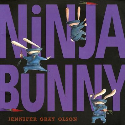 Ninja Bunny   -     By: Jennifer Gray Olson