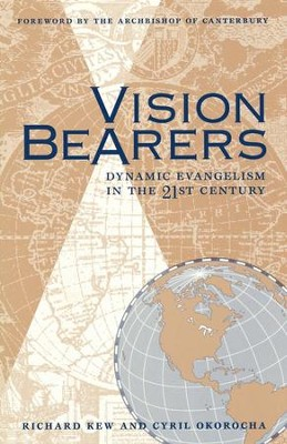 Vision Bearers: Dynamic Evangelism in the 21st Century - eBook  -     By: Richard Kew