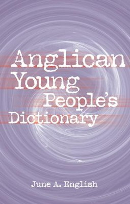 Anglican Young People's Dictionary - eBook  -     By: June A. English