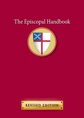 The Episcopal Handbook, Revised Edition - eBook  -     Edited By: Tobias Stanislas Haller