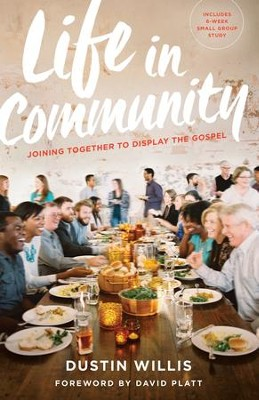 Life in Community: Joining Together to Display the Gospel - eBook  -     By: Dustin Willis