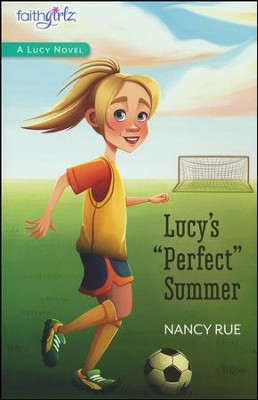 Lucy's Perfect Summer   -     By: Nancy Rue