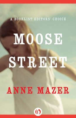 Moose Street - eBook  -     By: Anne Mazer