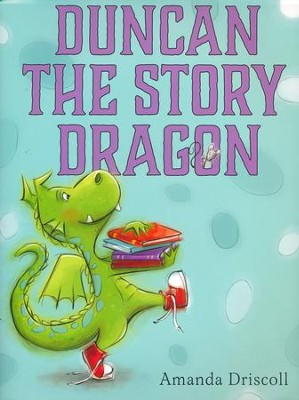 Duncan the Story Dragon   -     By: Amanda Driscoll