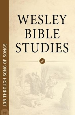 Wesley Bible Studies: Job through Song of Songs - eBook  -     By: Wesleyan Publishing House