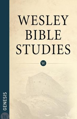 Wesley Bible Studies: Genesis - eBook  -     By: Wesleyan Publishing House