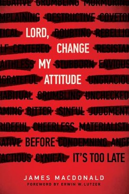 Lord, Change My Attitude: Before It's Too Late - eBook  -     By: James MacDonald