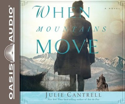 When Mountains Move: A Novel Unabridged Audiobook on CD  -     By: Julie Cantrell