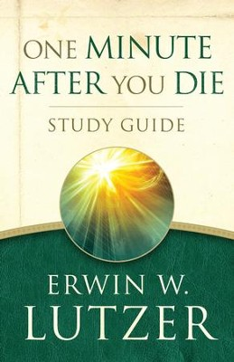One Minute After You Die STUDY GUIDE - eBook  -     By: Erwin W. Lutzer